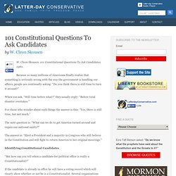 101 Constitutional Questions To Ask Candidates – W. Cleon Skousen - Latter-day Conservative