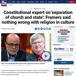 Constitutional expert on 'separation of church and state': Framers said nothing wrong with religion in culture