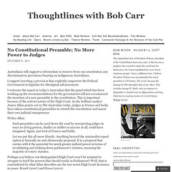 No Constitutional Preamble; No More Power to Judges « Thoughtlines with Bob Carr