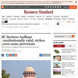 SC declares Aadhaar constitutionally valid, strikes down some provisions