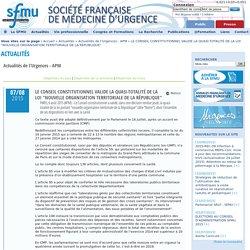 """SOCIETE FRANCAISE DE MEDCINE D URGENCE 07/08/15 LE CONSEIL CONSTITUTIONNEL VALIDE LA QUASI-TOTALITÉ DE LA LOI """"NOUVELLE ORGANISATION TERRITORIALE DE LA RÉPUBLIQUE"""""""