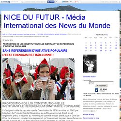 PROPOSITION DE LOI CONSTITUTIONNELLE INSTITUANT LE REFERENDUM D'INITIATIVE POPULAIRE - NICE DU FUTUR - Média International des News du Monde
