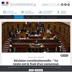 """Révision constitutionnelle : """"Ce texte est le fruit d'un consensus responsable, méticuleux et exigeant"""""""