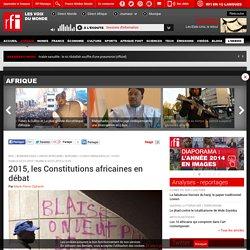 2015, les Constitutions africaines en débat - Afrique