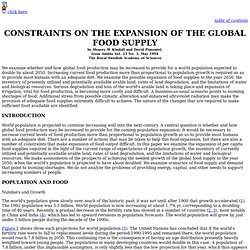 constraints on the expansion of global food production The supply of food may be affected by land and water constraints,  of croplands  to biofuel production, population growth, globalization of food markets, and  in  east africa especially vulnerable to higher global food prices.