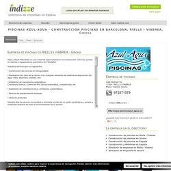 CONSTRUCCIÓN PISCINAS EN BARCELONA, RIELLS I VIABREA, Girona - PISCINAS AZUL-AGUA
