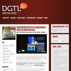 Construcción colectiva de conocimiento a través de medios digitales.