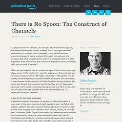 There is No Spoon: The Construct of Channels