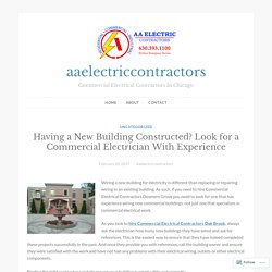 Having a New Building Constructed? Look for a Commercial Electrician With Experience – aaelectriccontractors