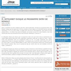 M. DETOURBET EVOQUE LE PROGRAMME ENTRY DE RENAULT