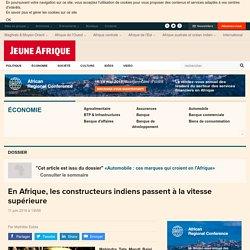 En Afrique, les constructeurs indiens passent à la vitesse supérieure