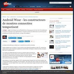Android Wear - les constructeurs de montres connectées temporisent - ZDNet