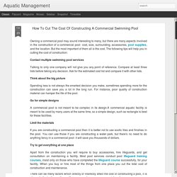 Aquatic Management: How To Cut The Cost Of Constructing A Commercial Swimming Pool