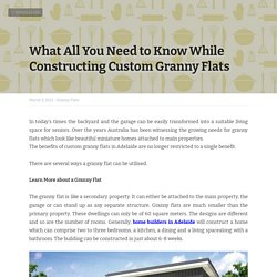 What All You Need to Know While Constructing Custom Granny Flats?