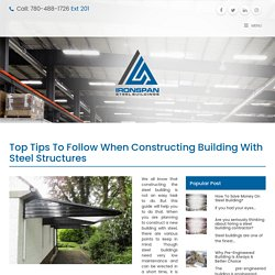 Top Tips to Follow When Constructing Building with Steel Structures - Iron Span