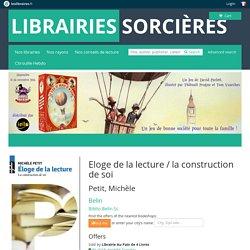 Livre: Eloge de la lecture / la construction de soi de Michèle Petit