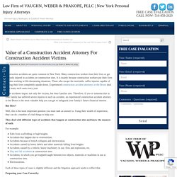 Value of a Construction Accident Attorney For Accident Worker Victims