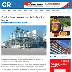 Construction a new wax plant in South Africa begins