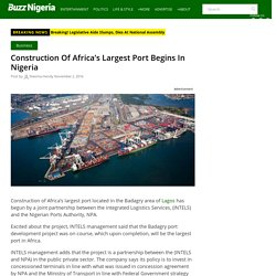 Construction Of Africa's Largest Port Begins