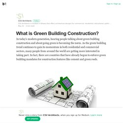 What is Green Building Construction? – CSV Architects – Medium