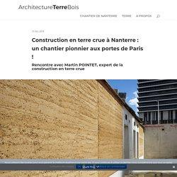 Construction en terre crue à Nanterre : un chantier pionnier aux portes de Paris ! - Architecture Terre Bois