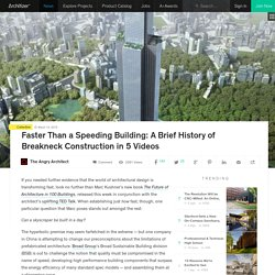 Faster Than a Speeding Building: A Brief History of Breakneck Construction in 5 Videos