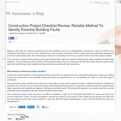 Construction Project Checklist Review Reliable Method To Identify Potential Building Faults posted by PC Associates at Bizbilla Blog