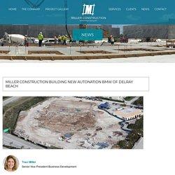 Miller Construction Building New AutoNation BMW of Delray Beach