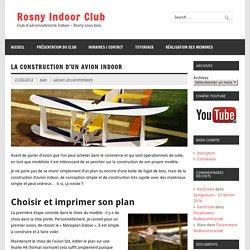 La construction d'un avion indoor - Rosny Indoor Club