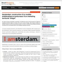 Iamsterdam, construction d'un modèle emblématique et précurseur d'un marketing territorial 'intégré'
