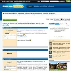 Construction d'une maison bioclimatique/passive en Ardèche - Page 3