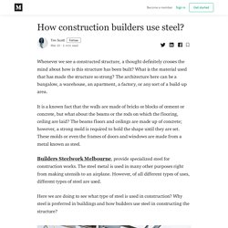 How construction builders use steel?