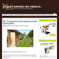 DIY - Construction d'une cabane de jardin (2ème partie)