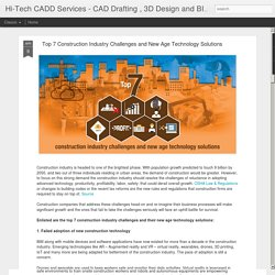 Hi-Tech CADD Services - CAD Drafting , 3D Design and BIM Services: Top 7 Construction Industry Challenges and New Age Technology Solutions