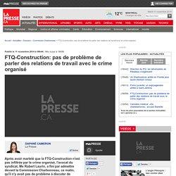 FTQ-Construction: pas de problème de parler des relations de travail avec le crime organisé