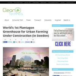 World's 1st Plantagon Greenhouse for Urban Farming Under Construction (in Sweden)