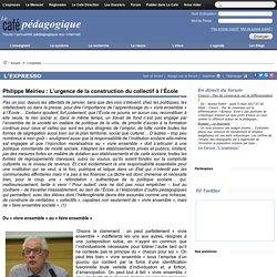 Philippe Meirieu : L'urgence de la construction du collectif à l'École