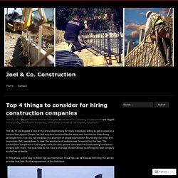 Top 4 things to consider for hiring construction companies