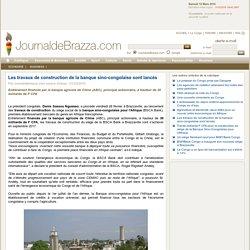 Les travaux de construction de la banque sino-congolaise sont lancés