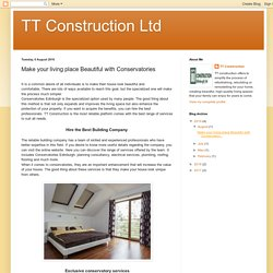 TT Construction Ltd: Make your living place Beautiful with Conservatories