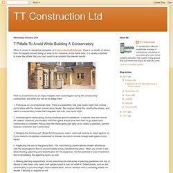 TT Construction Ltd: 7 Pitfalls To Avoid While Building A Conservatory