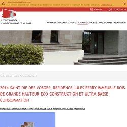 2014-SAINT-DIE DES VOSGES- RESIDENCE JULES FERRY-IMMEUBLE BOIS DE GRANDE HAUTEUR-ECO-CONSTRUCTION ET ULTRA BASSE CONSOMMATION