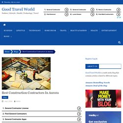 Best Construction Contractors in Aurora - Good Travel World