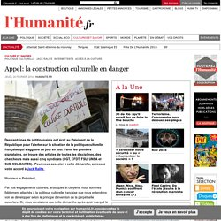 Appel: la construction culturelle en danger