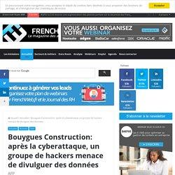 Bouygues Construction: après la cyberattaque, un groupe de hackers menace de divulguer des données