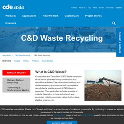 Construction & Demolition (C&D) Waste Recycling - CD...