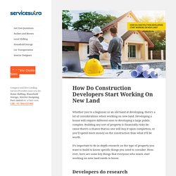How Do Construction Developers Start Working On New Land?