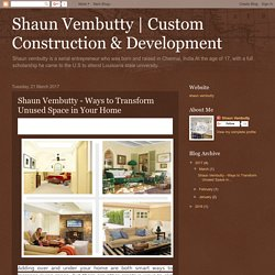 Custom Construction & Development: Shaun Vembutty - Ways to Transform Unused Space in Your Home