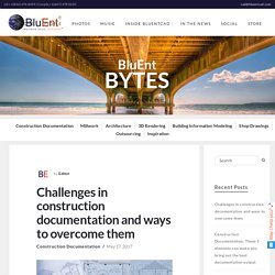 Challenges in construction documentation and ways to overcome them