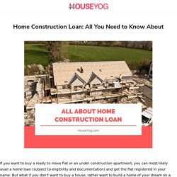 Home Construction Loan: Eligibility, Interest Rate, Documentation